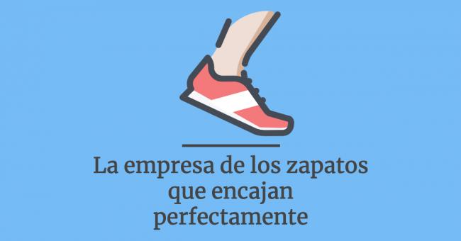 La empresa de los zapatos que encajan perfectamente: